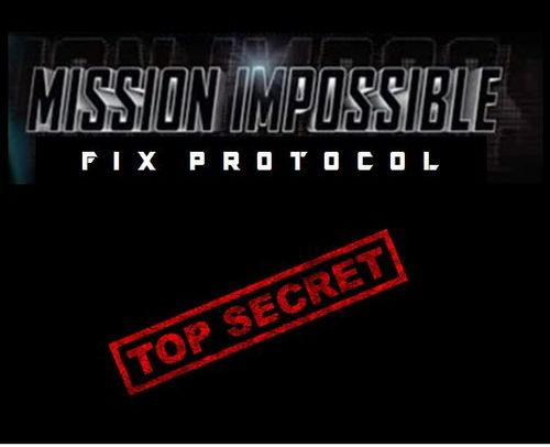 Mission impossible fix protocol